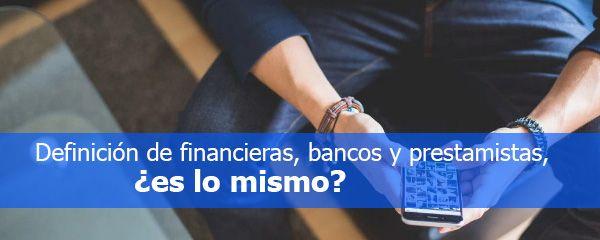 definicion de financieras, bancos y prestamistas
